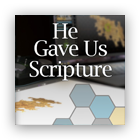 He Gave Us Scripture: Foundations of Interpretation cover art