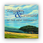 Kingdom & Covenant in the New Testament cover art