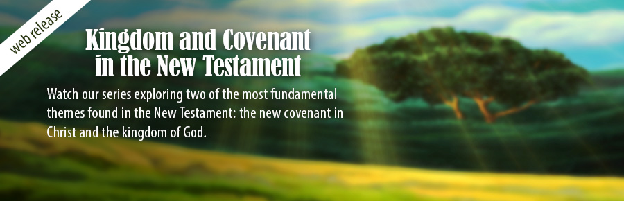 Kingdom and Covenant in the New Testament
