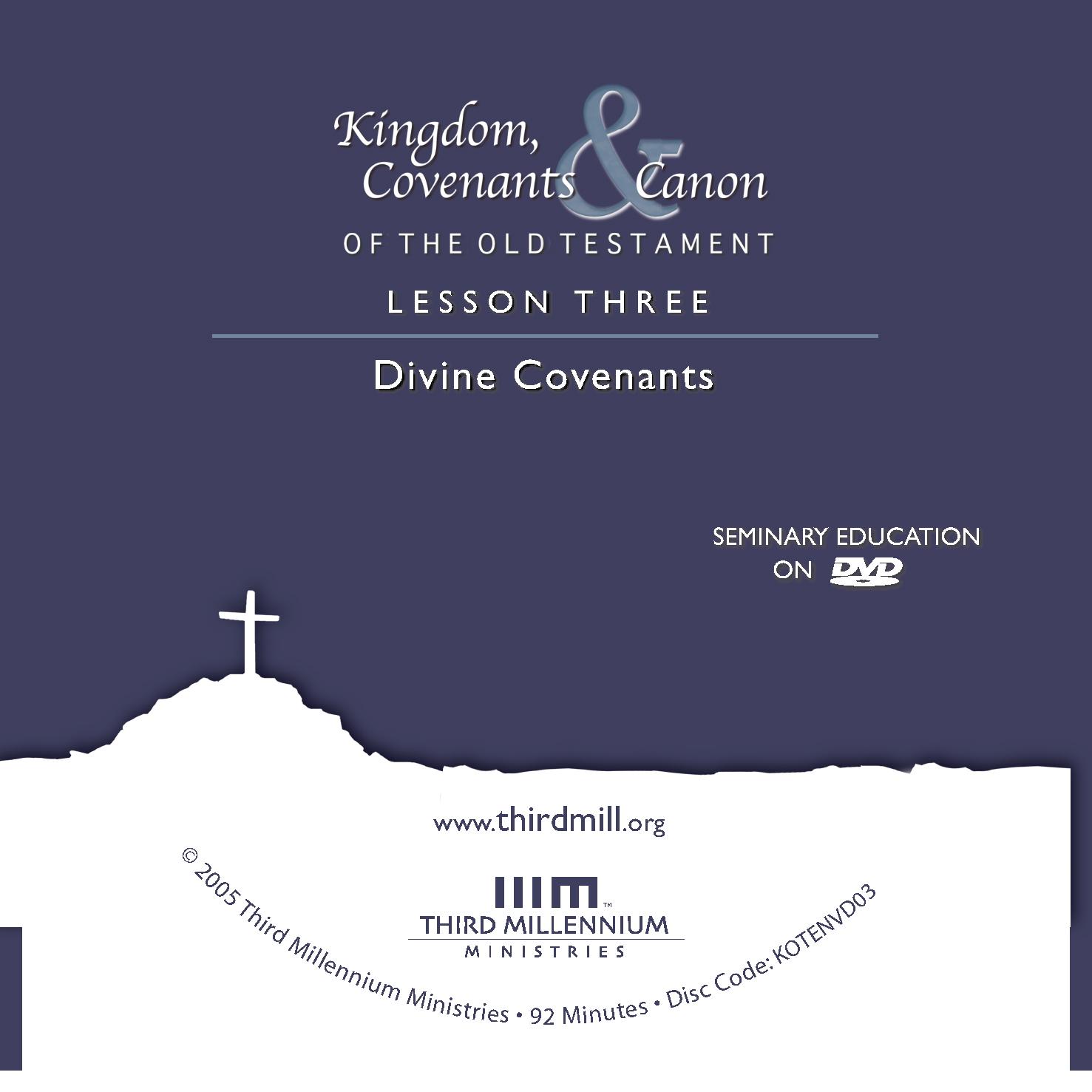 Kingdom, Covenants & Canon of the Old Testament: Divine