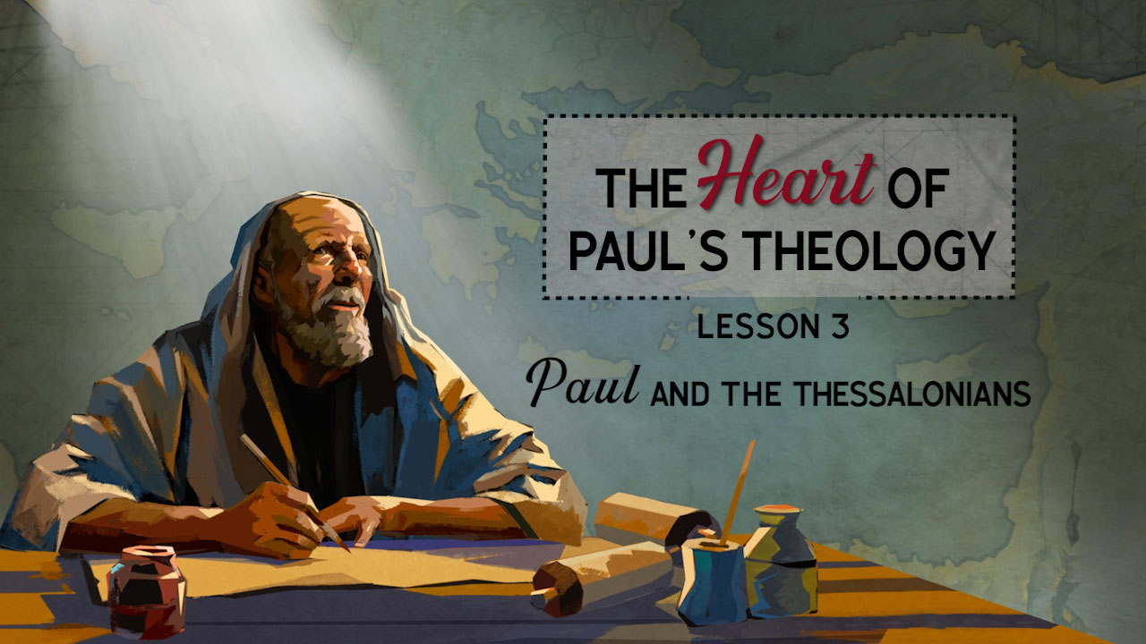 The Heart of Paul's Theology: Paul and the Thessalonians